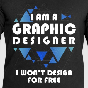 I Am A Graphic Designer. I won't design for free - Men's Sweatshirt by Stanley & Stella