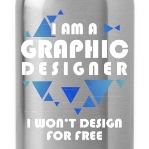 I Am A Graphic Designer. I won't design for free - Water Bottle