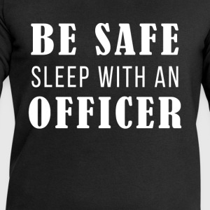 Be safe sleep with an officer - Men's Sweatshirt by Stanley & Stella