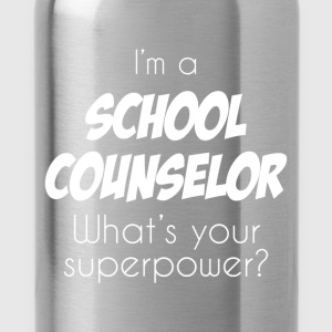 I'm a school counselor. What's your superpower? - Water Bottle