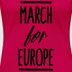 March for Europe Tops - Frauen Premium T-Shirt