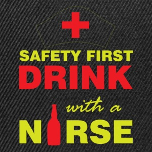 Safety first, drink with a nurse - Snapback Cap