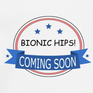 Coming Soon, Bionic Hips! - Men's Premium T-Shirt