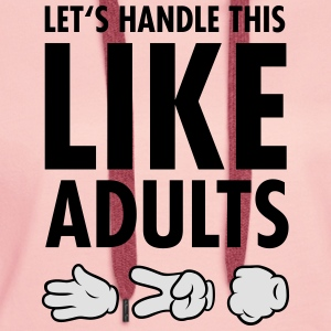 Let's Handle This Like Adults -Rock Paper Scissors T-Shirts - Frauen Premium Hoodie