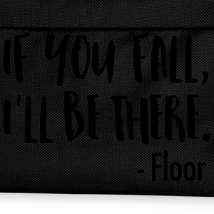 If You Fall, I'll Be There. -Floor Tee shirts - Sac à dos Enfant