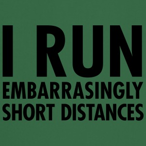I Run Embarrasingly Short Distances T-shirts - Forklæde