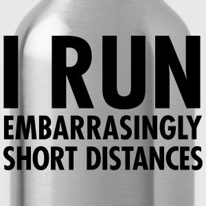 I Run Embarrasingly Short Distances T-shirts - Drikkeflaske