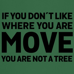 If You Don't Like Where You Are - Move... T-paidat - Esiliina
