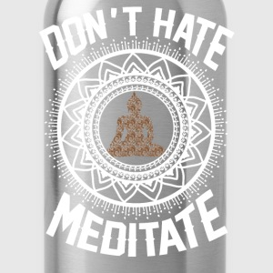Don't Hate Meditate T-Shirts - Water Bottle