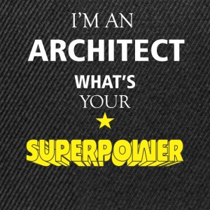 I'm an Architect what's your superpower? - Snapback Cap