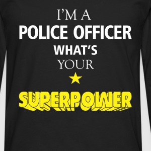 I'm a Police officer. What's your superpower? - Men's Premium Longsleeve Shirt