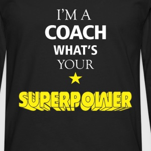 I'm a Coach. What's your superpower? - Men's Premium Longsleeve Shirt