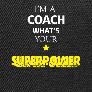 I'm a Coach. What's your superpower? - Snapback Cap