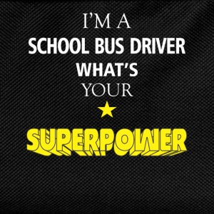I'm a School Bus driver. What's your superpower? - Kids' Backpack