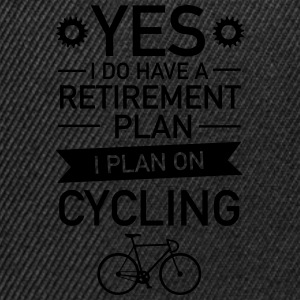 I Do have A Retirement Plan - I Plan On Cycling T-shirts - Snapback Cap