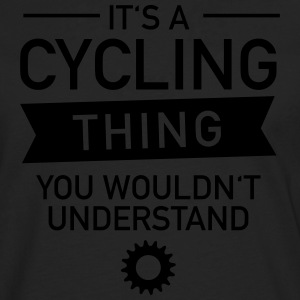It's A Cycling Thing - You Wouldn't Understand T-shirts - Mannen Premium shirt met lange mouwen