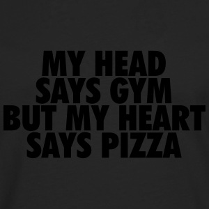 My head says gym but my heart says pizza Bluzy - Koszulka męska Premium z długim rękawem