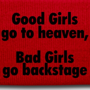 Good girls go to heaven, bad girls go backstage T-Shirts - Winter Hat