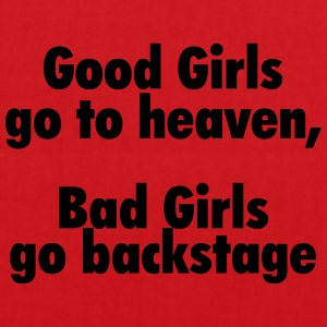 Good girls go to heaven, bad girls go backstage T-Shirts - Tote Bag