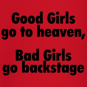 Good girls go to heaven, bad girls go backstage T-Shirts - Baby Long Sleeve T-Shirt