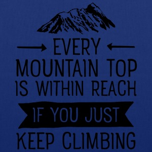 Every Mountain Top Is Within Reach... T-shirts - Tygväska