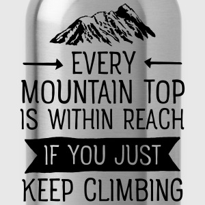 Every Mountain Top Is Within Reach... T-shirts - Vattenflaska