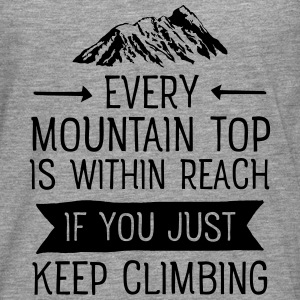 Every Mountain Top Is Within Reach... Camisetas - Camiseta de manga larga premium hombre