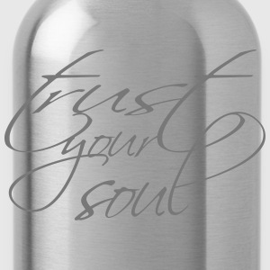 trust your soul Pullover & Hoodies - Trinkflasche