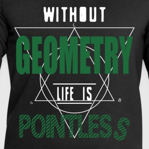 Without Geometry life is pointless - Men's Sweatshirt by Stanley & Stella