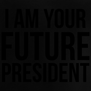 i am your future president Shirts - Baby T-Shirt