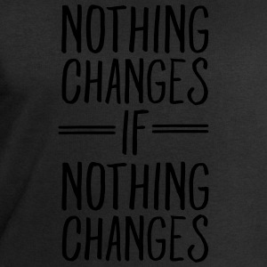 Nothing Changes If Nothing Changes Camisetas - Sudadera hombre de Stanley & Stella