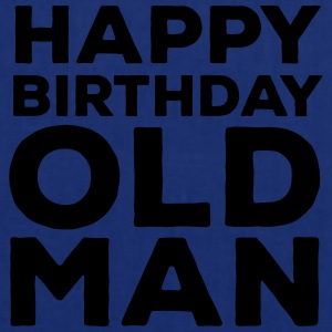 Happy Birthday Old Man T-shirts - Mulepose