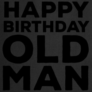 Happy Birthday Old Man T-shirts - Förkläde