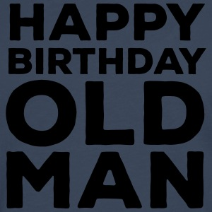 Happy Birthday Old Man T-skjorter - Premium langermet T-skjorte for menn