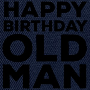 Happy Birthday Old Man T-shirts - Snapback Cap