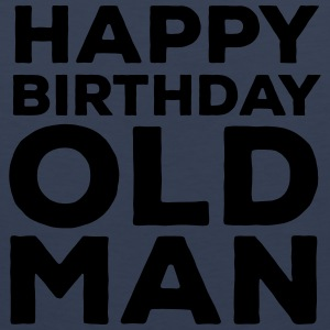 Happy Birthday Old Man T-Shirts - Männer Premium Tank Top