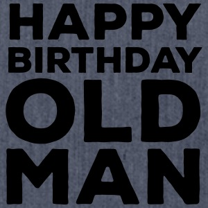 Happy Birthday Old Man T-skjorter - Skulderveske av resirkulert materiale