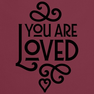 You Are Loved T-shirts - Förkläde