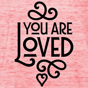 You Are Loved T-Shirts - Women's Tank Top by Bella