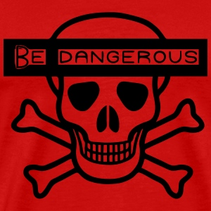 Be Dangerous - Männer Premium T-Shirt