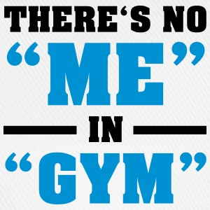 There's No ME In GYM T-shirts - Baseballkasket