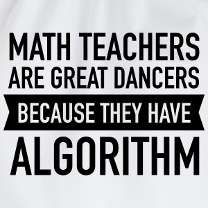 Math Teachers Are Great Dancers... T-shirts - Gymtas