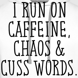 I Run On Caffeine, Chaos & Cuss Words. Tee shirts - Sweat-shirt à capuche Premium pour hommes