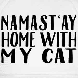 Namast'ay Home With My Cat Tops - Baseball Cap