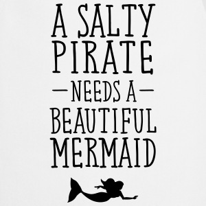 A Salty Pirate Needs A Beautiful Mermaid Koszulki - Fartuch kuchenny