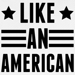 Like An American T-Shirts - Baseball Cap