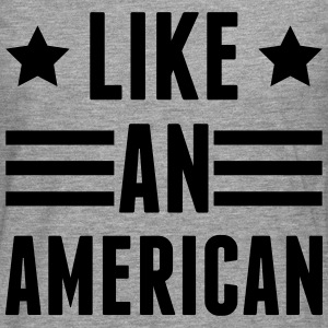 Like An American T-Shirts - Men's Premium Longsleeve Shirt