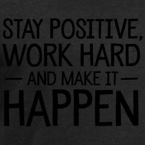 Stay Positive, Work Hard And Make It Happen Tops - Men's Sweatshirt by Stanley & Stella