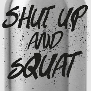 Shut Up And Squat Magliette - Borraccia