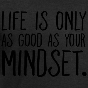 Life Is Only As Good As Your Mindset. Tops - Mannen sweatshirt van Stanley & Stella